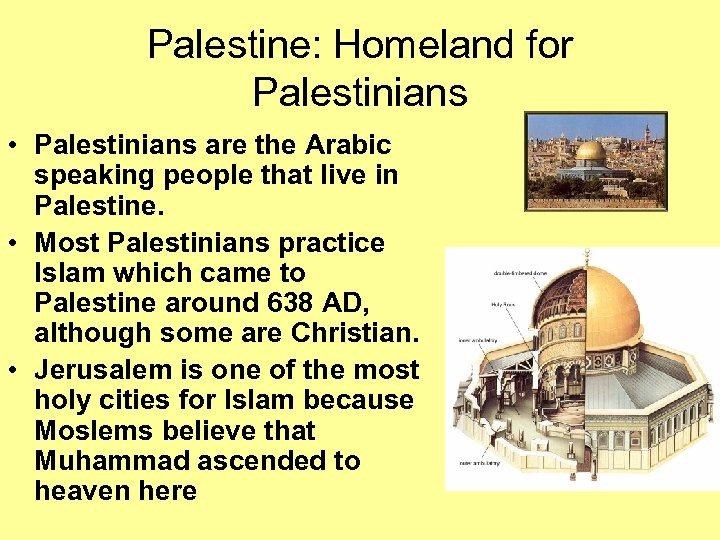 Palestine: Homeland for Palestinians • Palestinians are the Arabic speaking people that live in