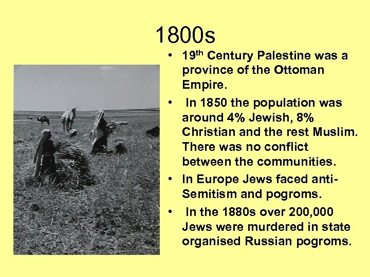 1800 s • 19 th Century Palestine was a province of the Ottoman Empire.