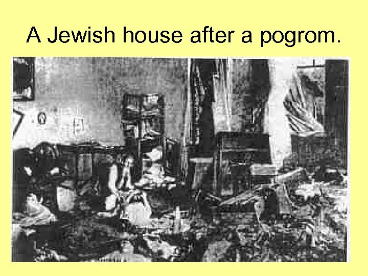 A Jewish house after a pogrom.