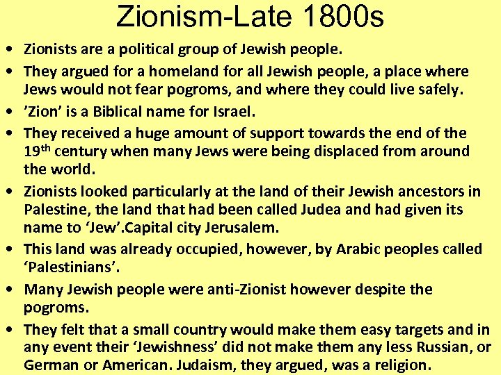 Zionism-Late 1800 s • Zionists are a political group of Jewish people. • They