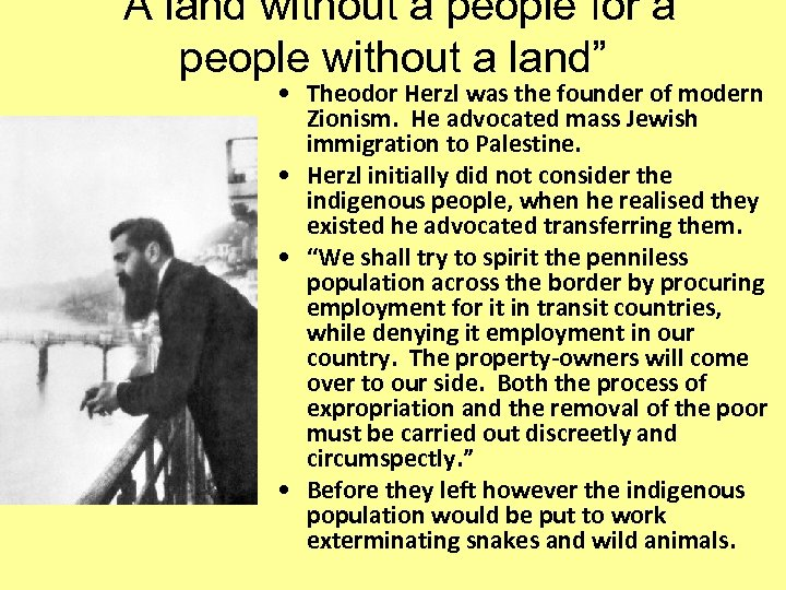 """""""A land without a people for a people without a land"""" • Theodor Herzl"""