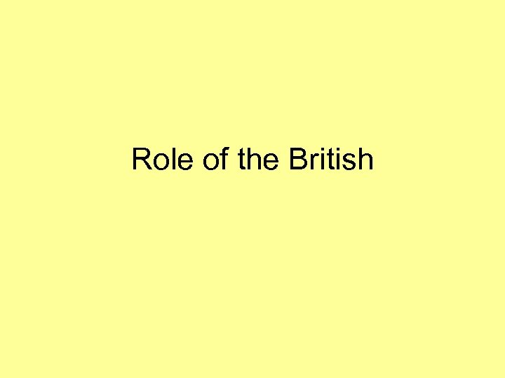 Role of the British