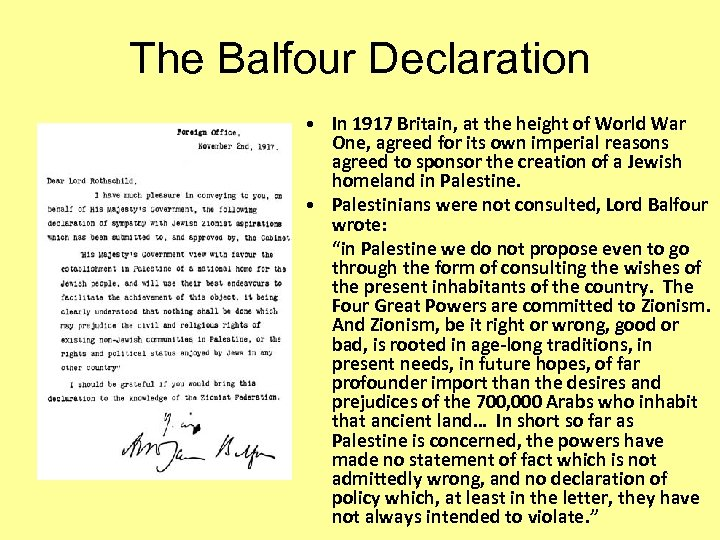 The Balfour Declaration • In 1917 Britain, at the height of World War One,