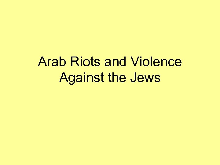 Arab Riots and Violence Against the Jews