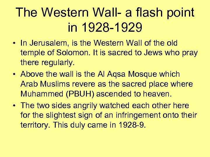 The Western Wall- a flash point in 1928 -1929 • In Jerusalem, is the