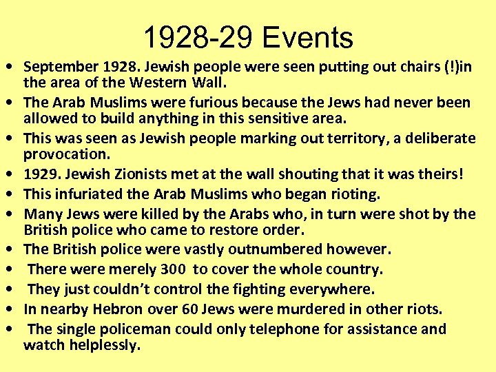 1928 -29 Events • September 1928. Jewish people were seen putting out chairs (!)in