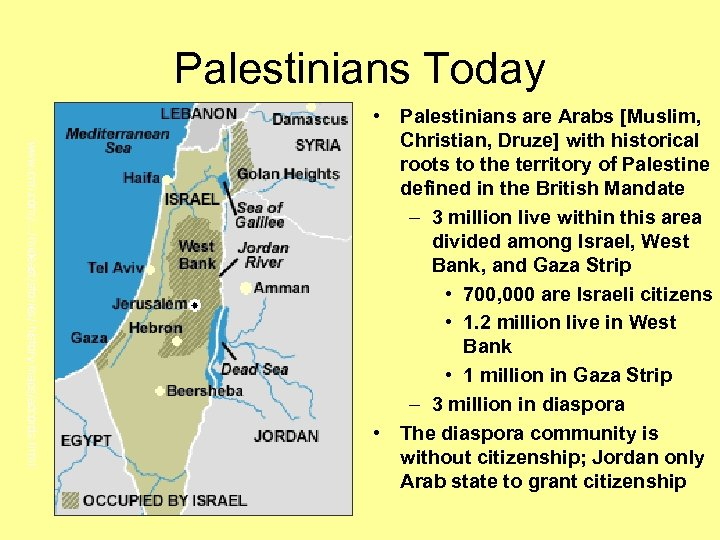 Palestinians Today www. cnn. com/. . . /mideast/stories/ history. maps/accords. html • Palestinians are