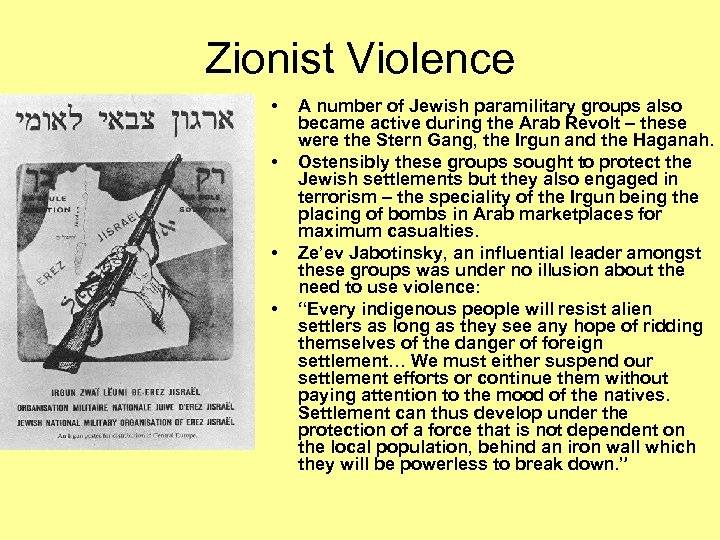 Zionist Violence • • A number of Jewish paramilitary groups also became active during