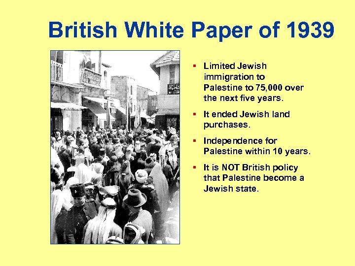 British White Paper of 1939 § Limited Jewish immigration to Palestine to 75, 000