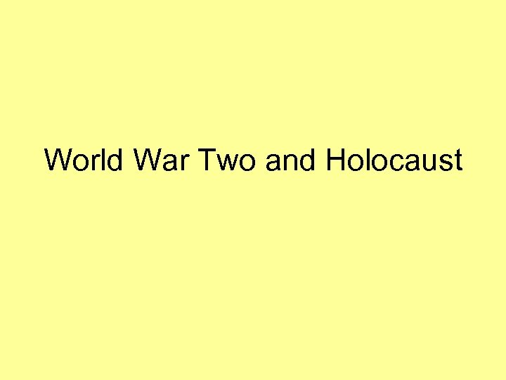 World War Two and Holocaust