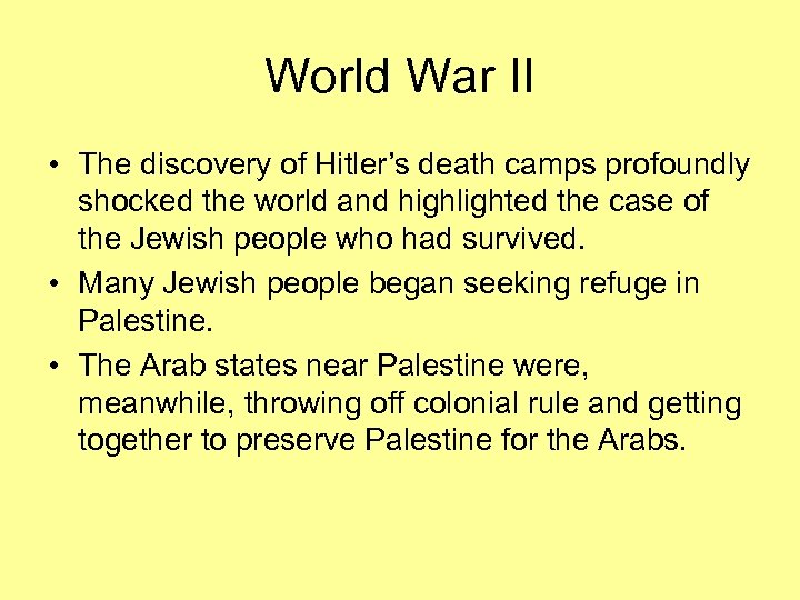 World War II • The discovery of Hitler's death camps profoundly shocked the world