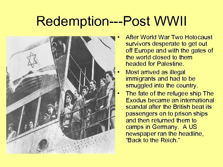 Redemption---Post WWII • After World War Two Holocaust survivors desperate to get out off
