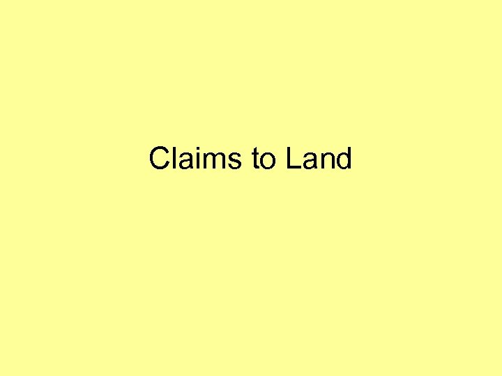 Claims to Land