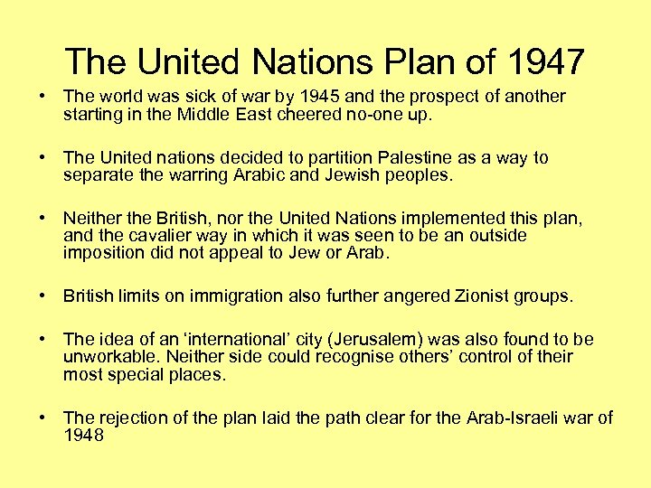The United Nations Plan of 1947 • The world was sick of war by