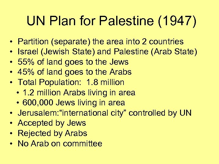 UN Plan for Palestine (1947) • • • Partition (separate) the area into 2