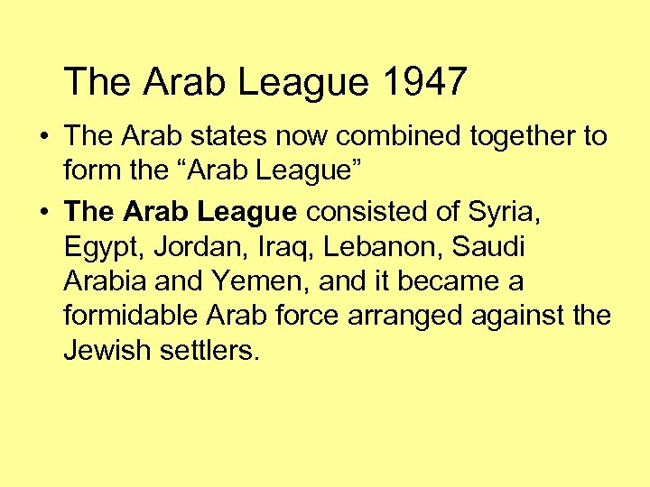 The Arab League 1947 • The Arab states now combined together to form the