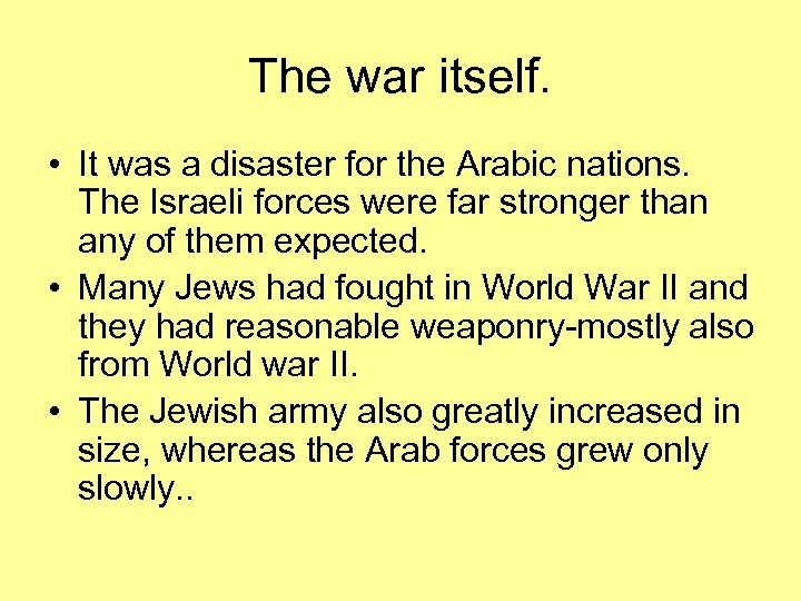 The war itself. • It was a disaster for the Arabic nations. The Israeli