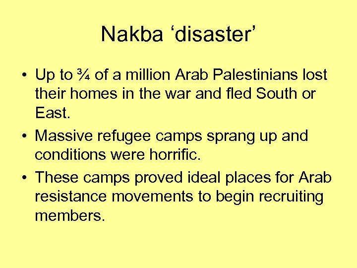 Nakba 'disaster' • Up to ¾ of a million Arab Palestinians lost their homes