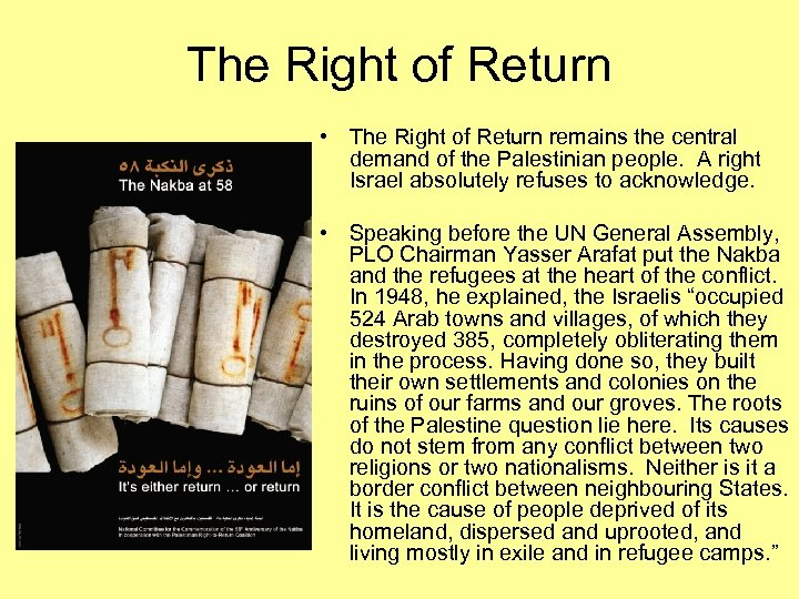 The Right of Return • The Right of Return remains the central demand of