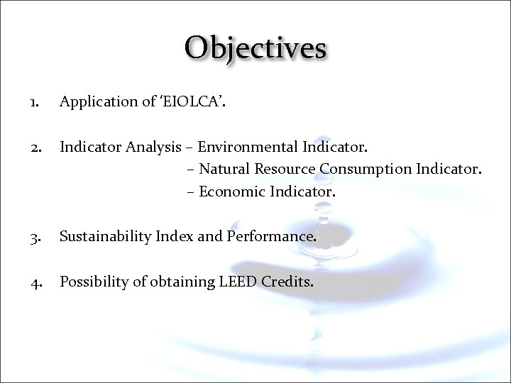 Objectives 1. Application of 'EIOLCA'. 2. Indicator Analysis – Environmental Indicator. – Natural Resource