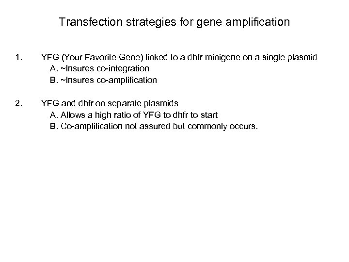 Transfection strategies for gene amplification 1. YFG (Your Favorite Gene) linked to a dhfr