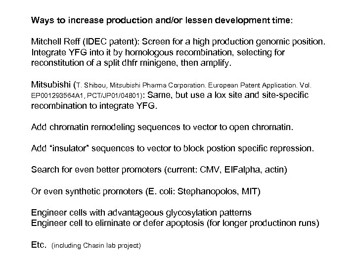 Ways to increase production and/or lessen development time: Mitchell Reff (IDEC patent): Screen for