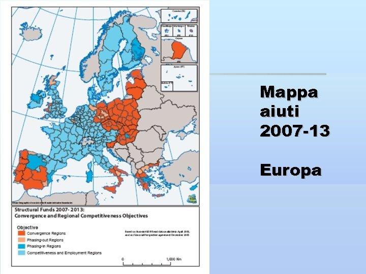 Mappa aiuti 2007 -13 Europa