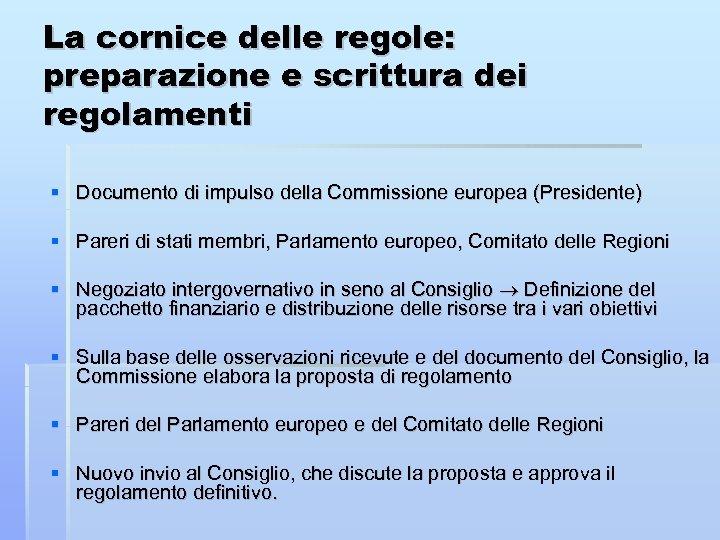 La cornice delle regole: preparazione e scrittura dei regolamenti Documento di impulso della Commissione