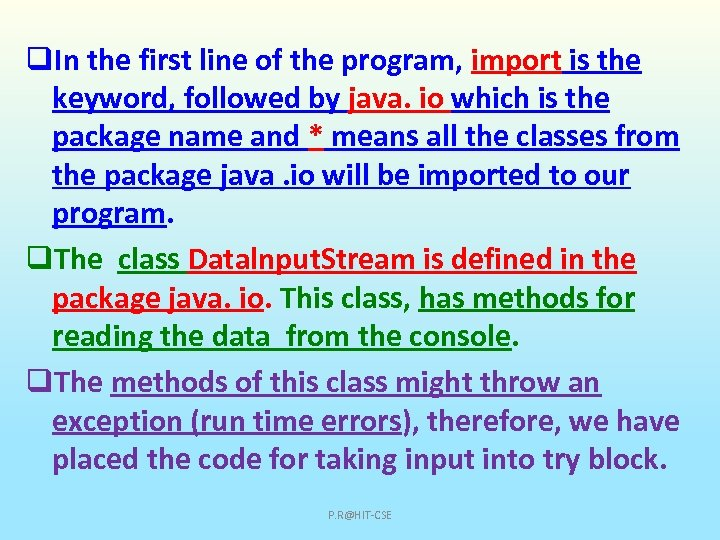 q. In the first line of the program, import is the keyword, followed by
