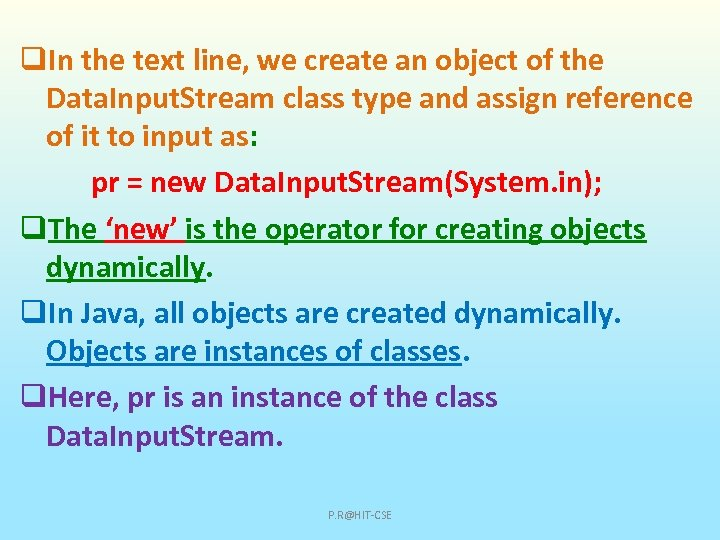 q. In the text line, we create an object of the Data. Input. Stream