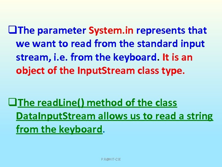 q. The parameter System. in represents that we want to read from the standard