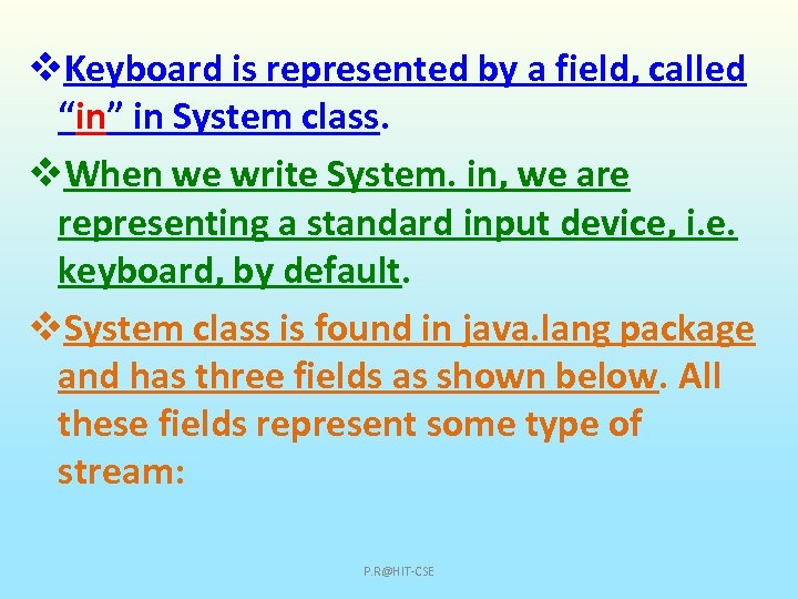 """v. Keyboard is represented by a field, called """"in"""" in System class. v. When"""