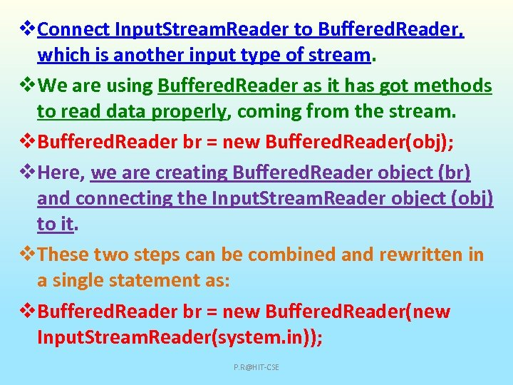 v. Connect Input. Stream. Reader to Buffered. Reader, which is another input type of