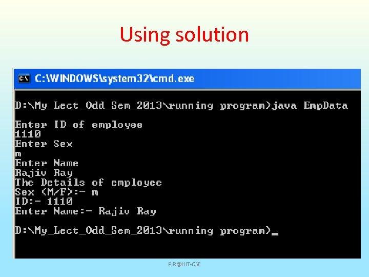 Using solution P. R@HIT-CSE