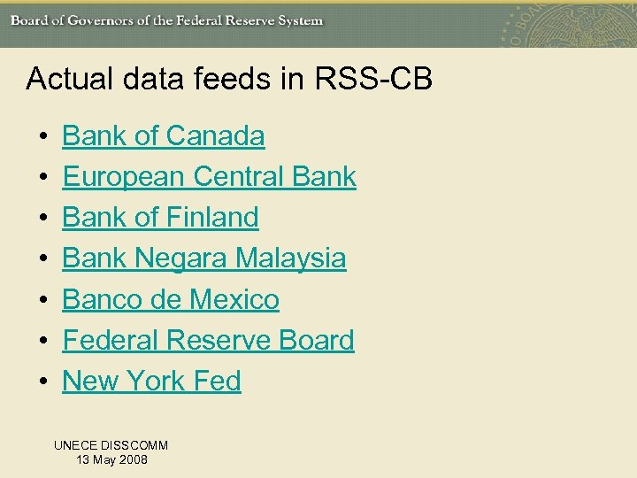 Actual data feeds in RSS-CB • • Bank of Canada European Central Bank of