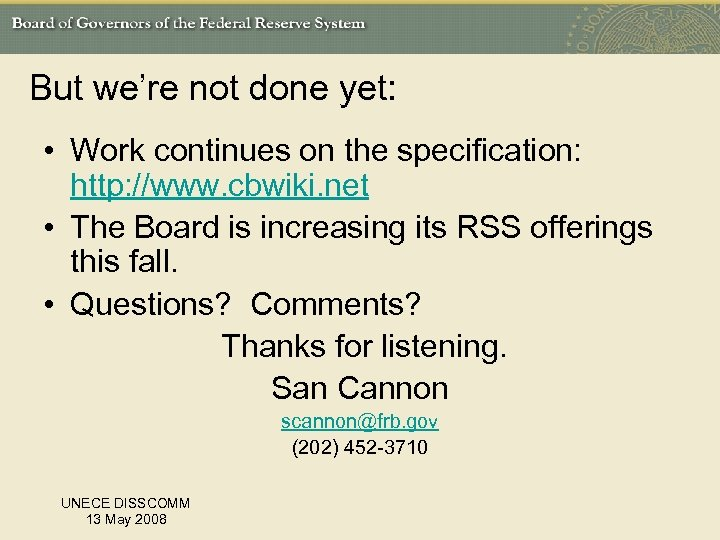 But we're not done yet: • Work continues on the specification: http: //www. cbwiki.