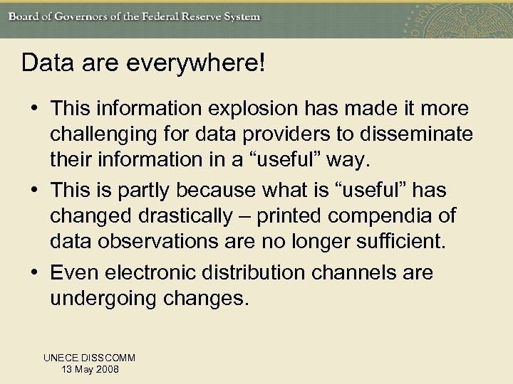 Data are everywhere! • This information explosion has made it more challenging for data