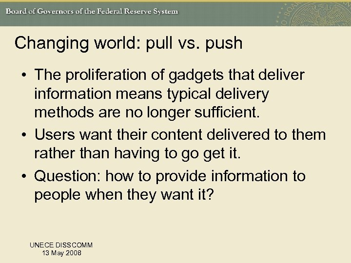 Changing world: pull vs. push • The proliferation of gadgets that deliver information means