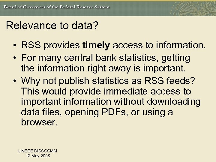 Relevance to data? • RSS provides timely access to information. • For many central