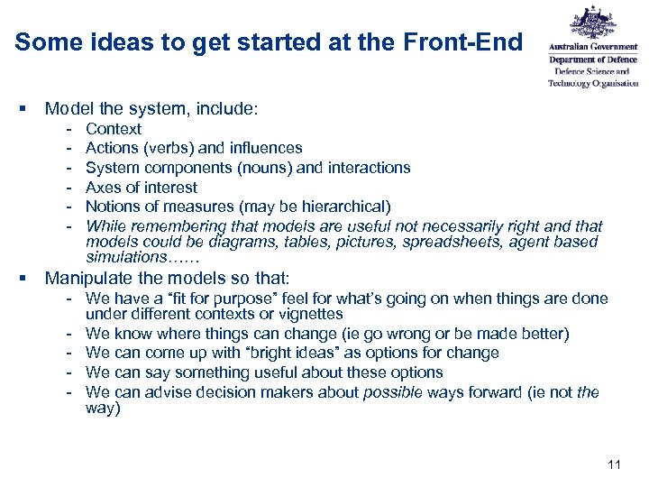 Some ideas to get started at the Front-End § Model the system, include: -