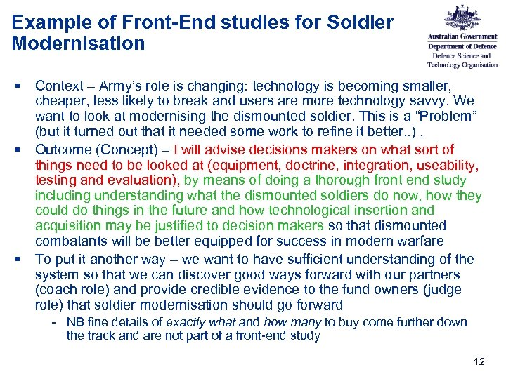 Example of Front-End studies for Soldier Modernisation § Context – Army's role is changing: