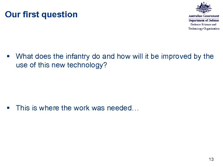 Our first question § What does the infantry do and how will it be