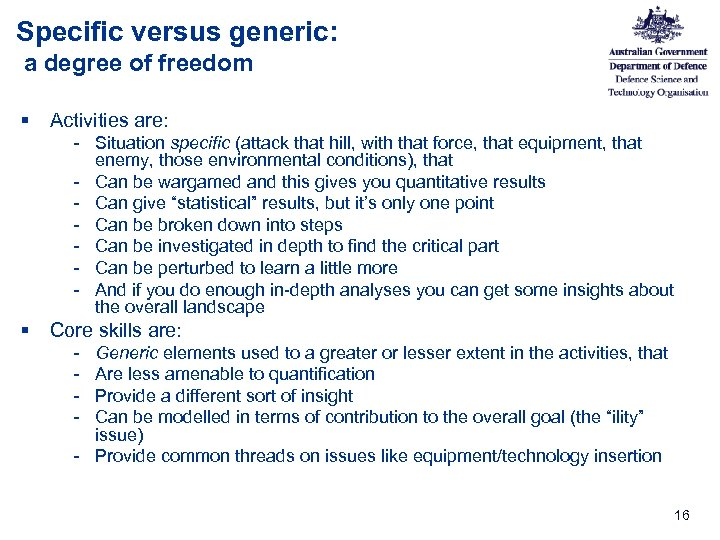 Specific versus generic: a degree of freedom § Activities are: - Situation specific (attack