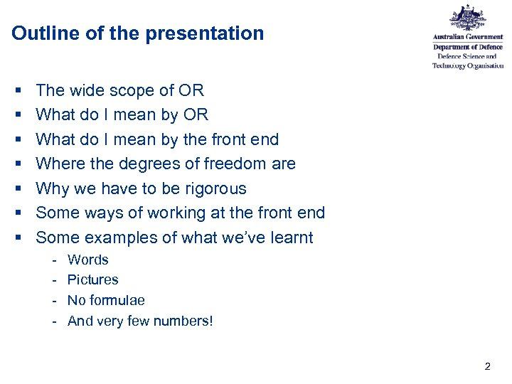 Outline of the presentation § § § § The wide scope of OR What