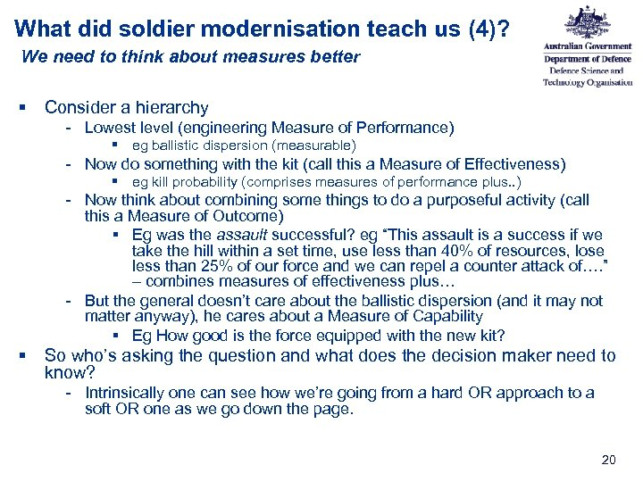What did soldier modernisation teach us (4)? We need to think about measures better