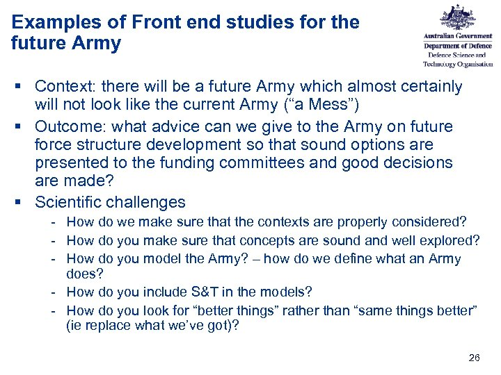 Examples of Front end studies for the future Army § Context: there will be