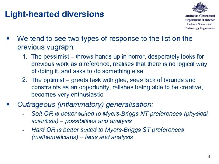 Light-hearted diversions § We tend to see two types of response to the list