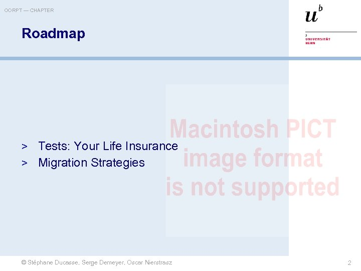 OORPT — CHAPTER Roadmap > Tests: Your Life Insurance > Migration Strategies © Stéphane
