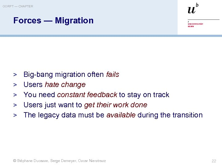OORPT — CHAPTER Forces — Migration > Big-bang migration often fails > Users hate