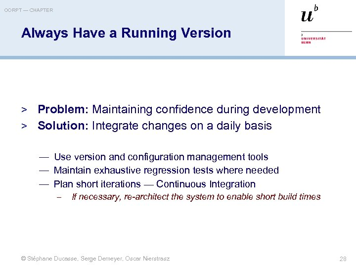 OORPT — CHAPTER Always Have a Running Version > Problem: Maintaining confidence during development